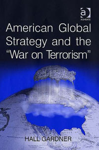 American Global Strategy and the 'War on Terrorism' 2007 г Мягкая обложка, 244 стр ISBN 0754670945 инфо 6899i.